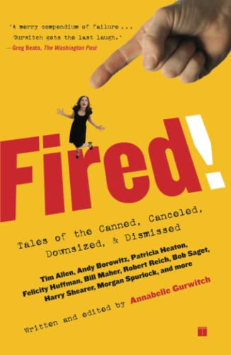 9780743294409: Fired!: Tales of the Canned, Canceled, Downsized, and Dismissed