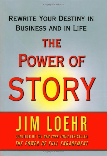 9780743294522: The Power of Story: Rewrite Your Destiny in Business and in Life