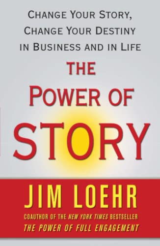 9780743294683: The Power of Story: Change Your Story, Change Your Destiny in Business and in Life