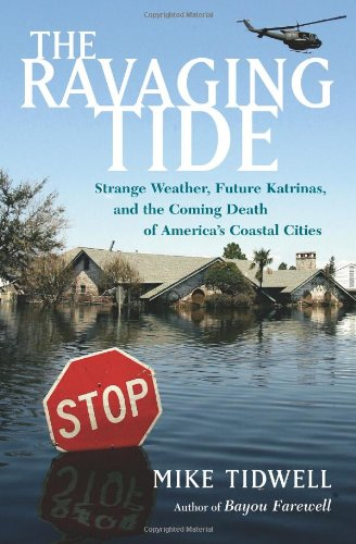 9780743294706: The Ravaging Tide: Strange Weather, Future Katrinas, and the Coming Death of America's Coastal Cities