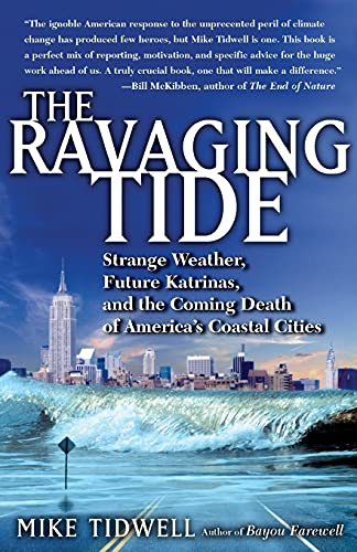 9780743294713: The Ravaging Tide: Strange Weather, Future Katrinas, and the Coming Death of America's Coastal Cities
