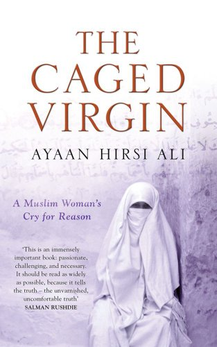 The Caged Virgin: A Muslim Womans Cry: Hirsi Ali, Ayaan
