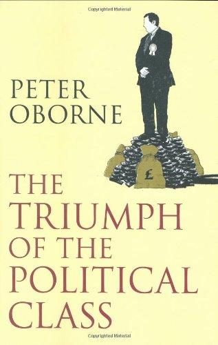 9780743295277: Triumph of the Political Class
