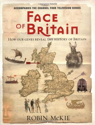 FACE OF BRITAIN. how our genes reveal the history of Britain.