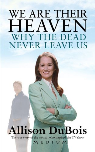 9780743295444: We are Their Heaven: Why the Dead Never Leave Us