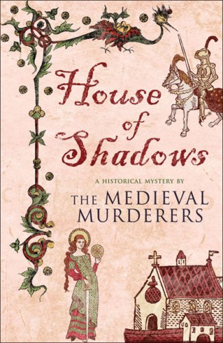 House of Shadows: The Medieval Murderers