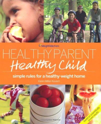 Weight Watchers Healthy Parent, Healthy Child (Weight Watchers): Kovach, Karen Miller