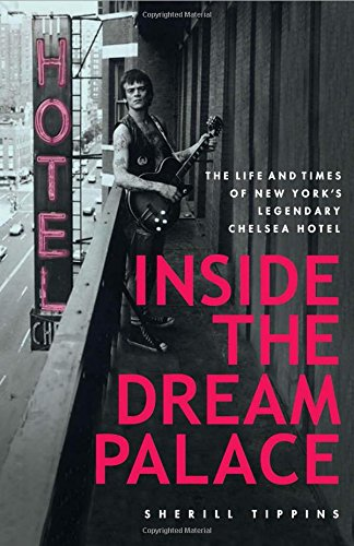 9780743295611: Inside the Dream Palace. The Life and Times of New York's Legendary Chelsea Hotel