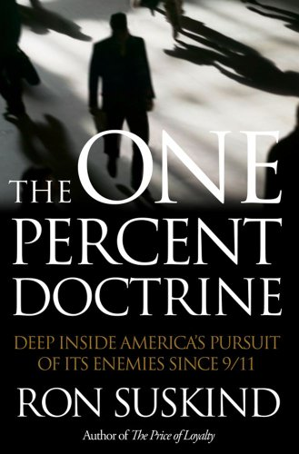 9780743295680: The One Percent Doctrine; Deep Inside America's Pursuit of Its Enemies since 9/11