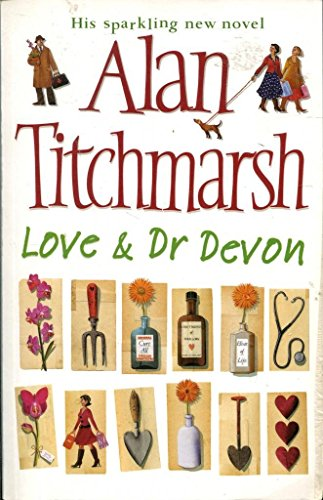 9780743295789: [Love and Dr. Devon] [by: Alan Titchmarsh]
