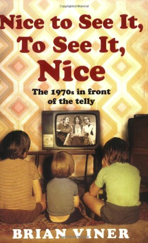 9780743295857: Nice to See it, to See it, Nice: Bk. 4: The 1970s in Front of the Telly