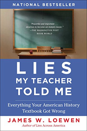 9780743296281: Lies My Teacher Told Me: Everything Your American History Textbook Got Wrong