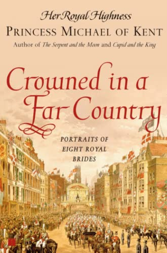 9780743296373: Crowned in a Far Country: Portraits of Eight Royal Brides