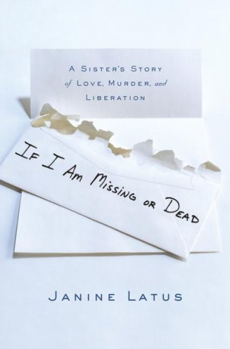 9780743296533: If I Am Missing or Dead: A Sister's Story of Love, Murder, and Liberation