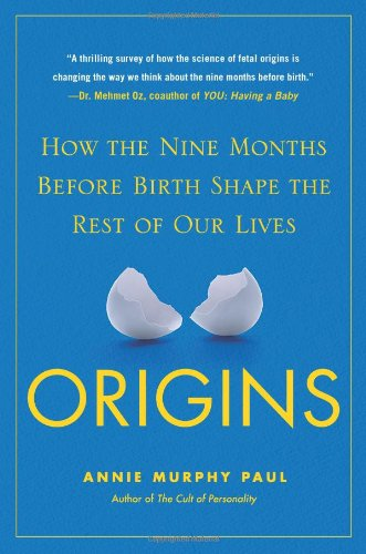 9780743296625: Origins: How the Nine Months Before Birth Shape the Rest of Our Lives