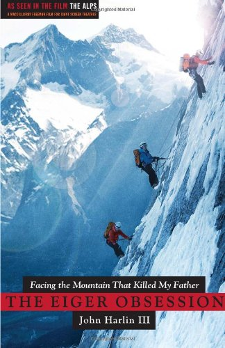 9780743296908: The Eiger Obsession: Facing the Mountain That Killed My Father