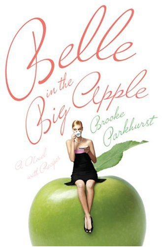 9780743296960: Belle in the Big Apple: A Novel with Recipes