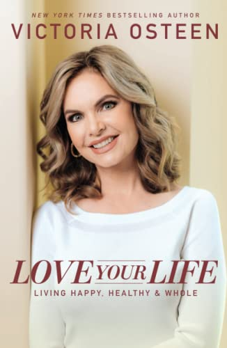 9780743296984: Love Your Life: Living Happy, Healthy, and Whole