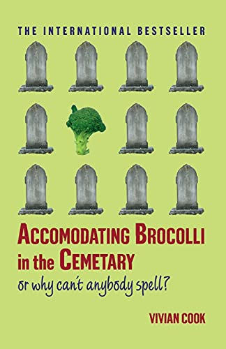 9780743297110: Accomodating Brocolli in the Cemetary: Or Why Can't Anybody Spell