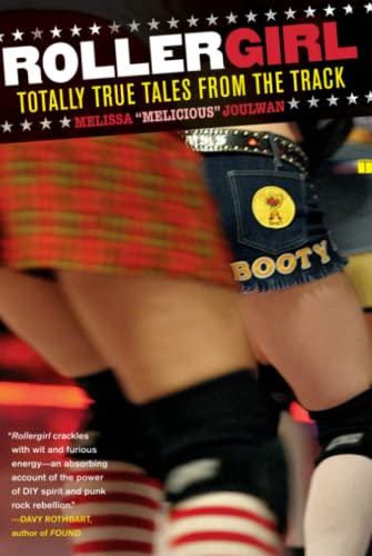 Rollergirl: Totally True Tales from the Track: Joulwan, Melissa