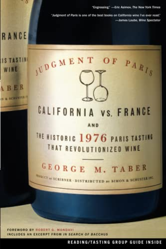 Judgment of Paris: California vs. France and the Historic 1976 Paris Tasting That Revolutionized ...