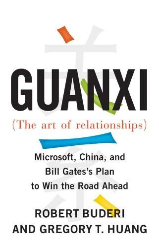 9780743297400: Guanxi (The Art of Relationships): Microsoft, China, and Bill Gates's Plan to Win the Road Ahead