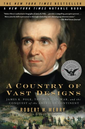 9780743297448: A Country of Vast Designs: James K. Polk, the Mexican War and the Conquest of the American Continent (Simon & Schuster America Collection)