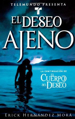 Telemundo Presenta: El deseo ajeno (Telemundo Presents: Possessed By Desire): Novela (A Novel): ...