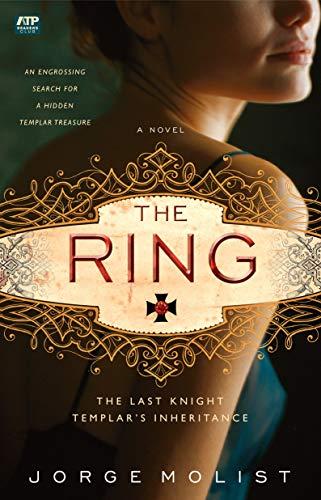 The Ring: The Last Knight Templar's Inheritance: Molist, Jorge