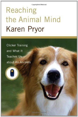 9780743297769: Reaching the Animal Mind: Clicker Training Method and What It Teaches Us About All Animals