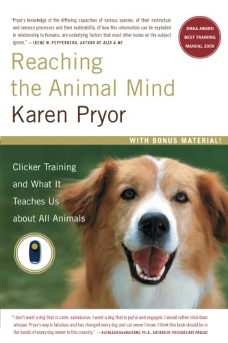 9780743297776: Reaching the Animal Mind: Clicker Training and What It Teaches Us About All Animals