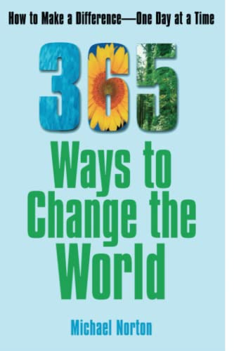365 Ways To Change the World: How: Norton, Michael