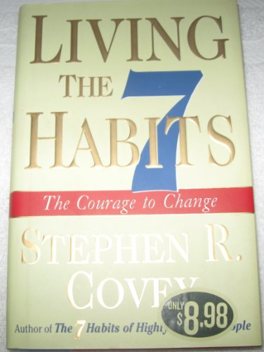 9780743297998: Living the 7 Habits: The Courage to Change [Gebundene Ausgabe] by Stephen Covey