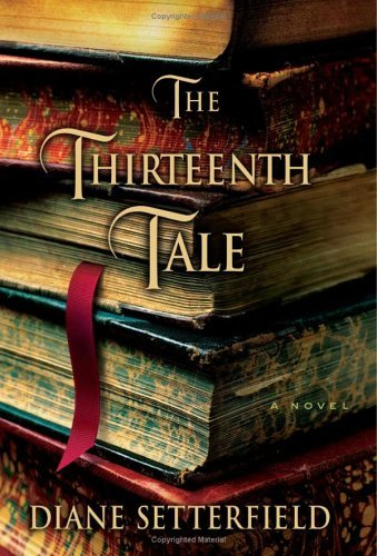 The Thirteenth Tale (Signed First Edition): Diane Setterfield