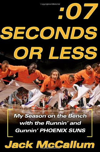 9780743298117: Seven Seconds or Less: My Season on the Bench with the Runnin' and Gunnin' Phoenix Suns