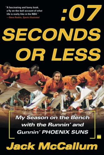 9780743298131: Seven Seconds or Less: My Season on the Bench with the Runnin' and Gunnin' Phoenix Suns