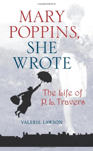 9780743298162: Mary Poppins, She Wrote: The Life of P. L. Travers