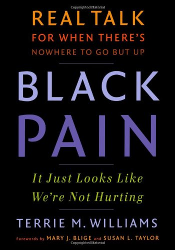 Black Pain: It Just Looks Like We're Not Hurting: Terrie Williams