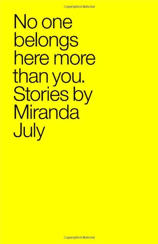 9780743299398: No One Belongs Here More Than You: Stories