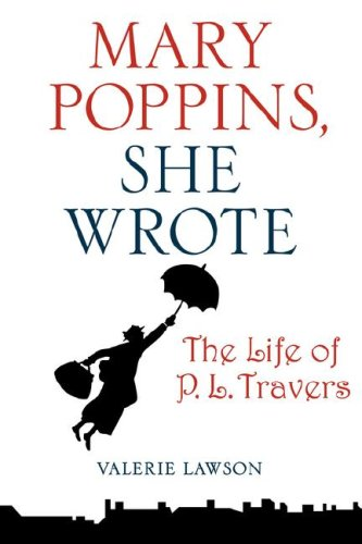 9780743299503: Mary Poppins, She Wrote: The Life of P. L. Travers