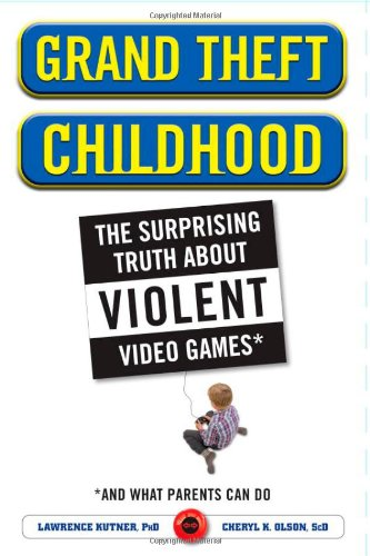 9780743299510: Grand Theft Childhood: The Surprising Truth About Violent Video Games and What Parents Can Do
