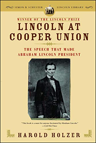 9780743299640: Lincoln at Cooper Union: The Speech That Made Abraham Lincoln President (Simon & Schuster Lincoln Library)