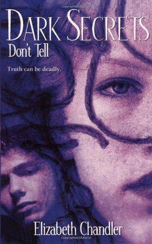Don't Tell (Dark Secrets): Chandler, Elizabeth