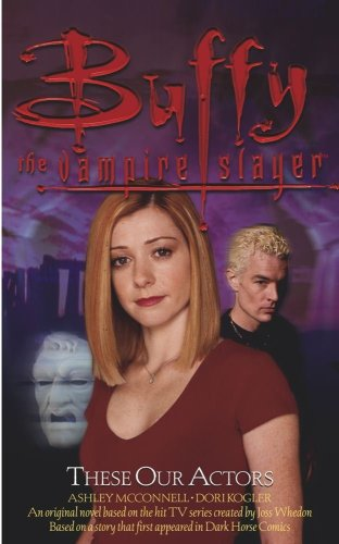 9780743400374: These Our Actors (Buffy the Vampire Slayer)