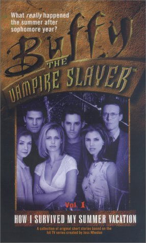 9780743400404: How I Survived My Summer Vacation: 1 (Buffy the Vampire Slayer)