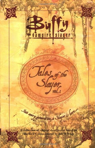 9780743400459: Tales of the Slayer, Volume 1 (Buffy the Vampire Slayer)