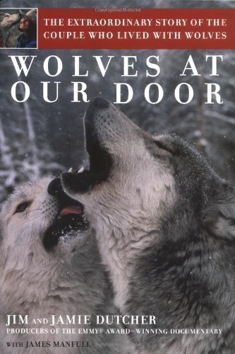 9780743400480: Wolves at Our Door: The Extraordinary Story of the Couple Who Lived with Wolves