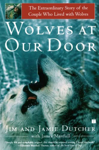 9780743400497: Wolves at Our Door: The Extraordinary Story of the Couple Who Lived with Wolves