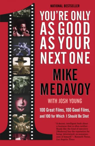 9780743400558: You're Only as Good as Your Next One: 100 Great Films, 100 Good Films, and 100 for Which I Should Be Shot