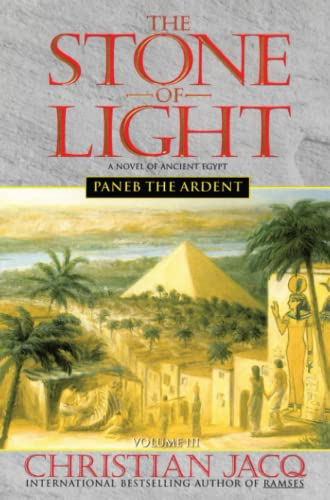 Paneb the Ardent (The Stone of Light, Volume III): Jacq, Christian